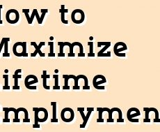 How to Maximize Lifetime Employment