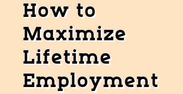 How to Maximise Life Time Employment